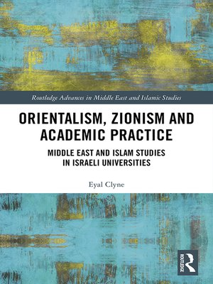 cover image of Orientalism, Zionism and Academic Practice