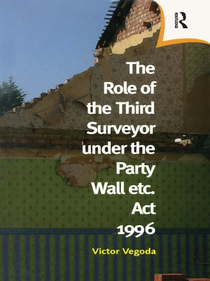 cover image of The Role of the Third Surveyor under the Party Wall Act 1996