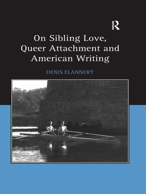 cover image of On Sibling Love, Queer Attachment and American Writing