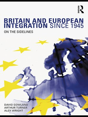 cover image of Britain and European Integration since 1945