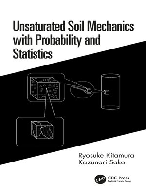 cover image of Unsaturated Soil Mechanics with Probability and Statistics