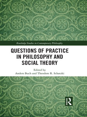 cover image of Questions of Practice in Philosophy and Social Theory