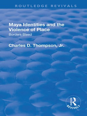 cover image of Maya Identities and the Violence of Place