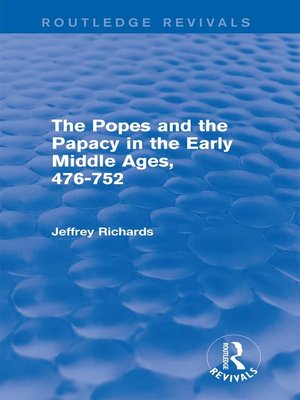 cover image of The Popes and the Papacy in the Early Middle Ages (Routledge Revivals)