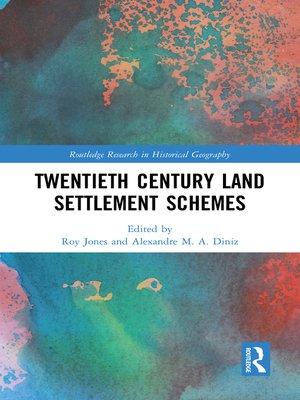 cover image of Twentieth Century Land Settlement Schemes