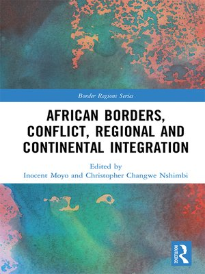 cover image of African Borders, Conflict, Regional and Continental Integration