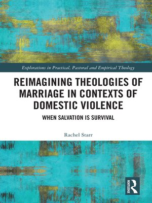 cover image of Reimagining Theologies of Marriage in Contexts of Domestic Violence