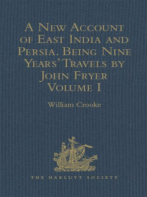 cover image of A New Account of East India and Persia. Being Nine Years' Travels, 1672-1681, by John Fryer