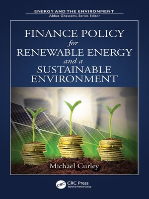 cover image of Finance Policy for Renewable Energy and a Sustainable Environment