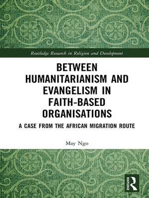 cover image of Between Humanitarianism and Evangelism in Faith-based Organisations