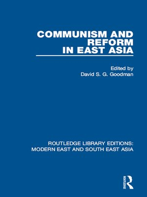 cover image of Communism and Reform in East Asia (RLE Modern East and South East Asia)