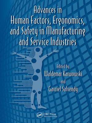 cover image of Advances in Human Factors, Ergonomics, and Safety in Manufacturing and Service Industries