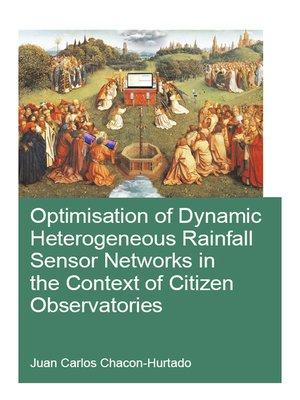 cover image of Optimisation of Dynamic Heterogeneous Rainfall Sensor Networks in the Context of Citizen Observatories