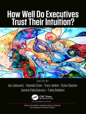 cover image of How Well Do Executives Trust Their Intuition