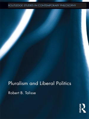 cover image of Pluralism and Liberal Politics