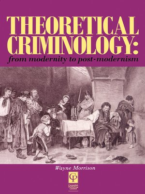 cover image of Theoretical Criminology from Modernity to Post-Modernism