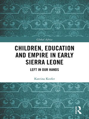 cover image of Children, Education and Empire in Early Sierra Leone