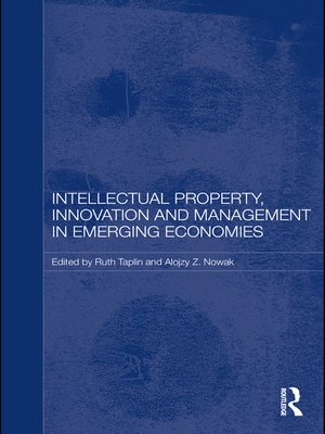 cover image of Intellectual Property, Innovation and Management in Emerging Economies