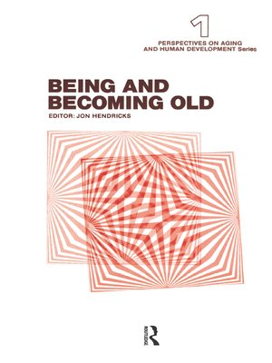 cover image of Being and Becoming Old