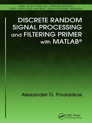 cover image of Discrete Random Signal Processing and Filtering Primer with MATLAB
