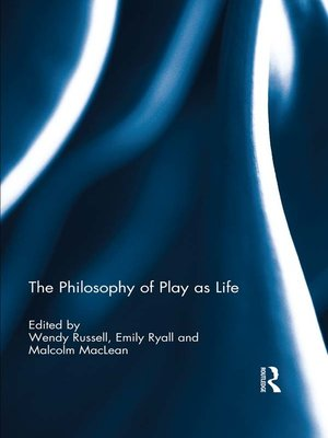 cover image of The Philosophy of Play as Life