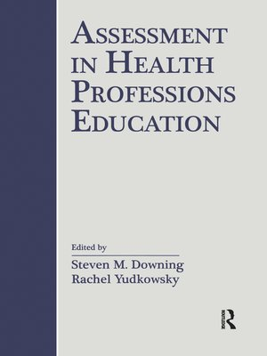cover image of Assessment in Health Professions Education