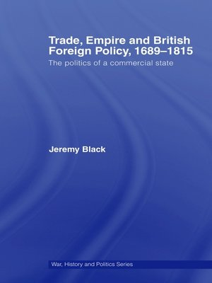 cover image of Trade, Empire and British Foreign Policy, 1689–1815