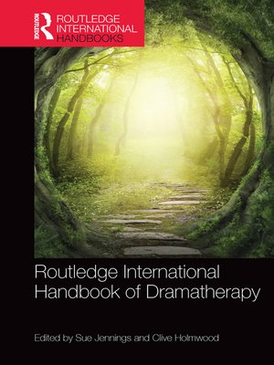 cover image of Routledge International Handbook of Dramatherapy