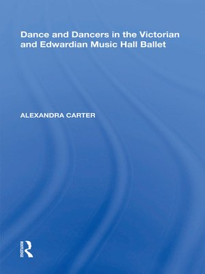 cover image of Dance and Dancers in the Victorian and Edwardian Music Hall Ballet