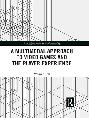 cover image of A Multimodal Approach to Video Games and the Player Experience