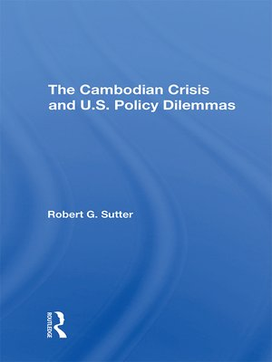 cover image of The Cambodian Crisis and U.s. Policy Dilemmas