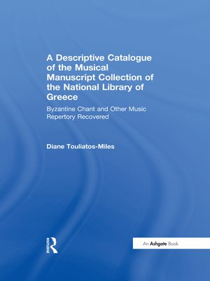 cover image of A Descriptive Catalogue of the Musical Manuscript Collection of the National Library of Greece