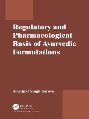 cover image of Regulatory and Pharmacological Basis of Ayurvedic Formulations