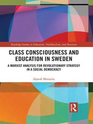cover image of Class Consciousness and Education in Sweden