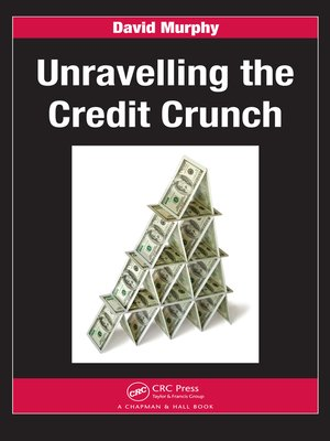 cover image of Unravelling the Credit Crunch