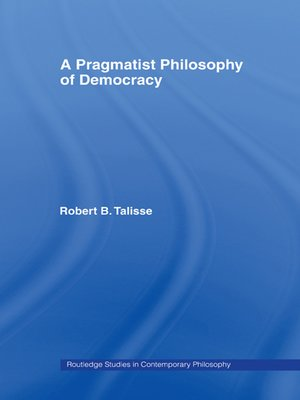 cover image of A Pragmatist Philosophy of Democracy