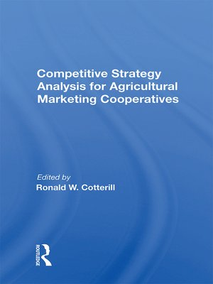 cover image of Competitive Strategy Analysis For Agricultural Marketing Cooperatives