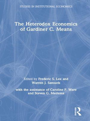 cover image of The Heterodox Economics of Gardiner C. Means