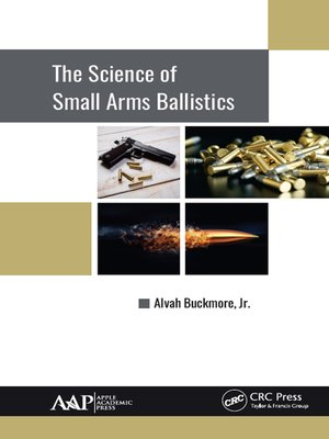 cover image of The Science of Small Arms Ballistics