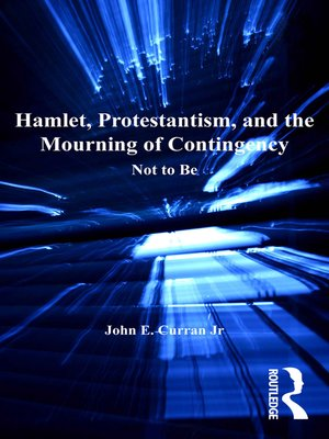 cover image of Hamlet, Protestantism, and the Mourning of Contingency