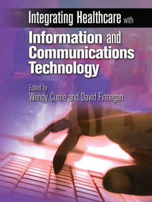 cover image of Integrating Healthcare with Information and Communications Technology