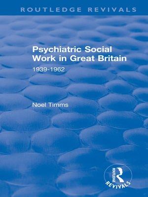 cover image of Psychiatric Social Work in Great Britain