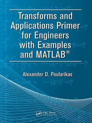 cover image of Transforms and Applications Primer for Engineers with Examples and MATLAB®