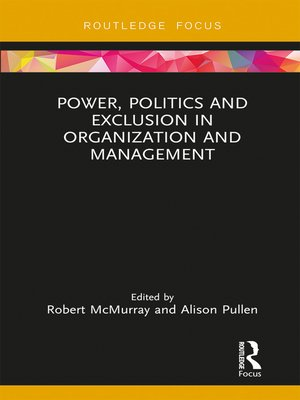 cover image of Power, Politics and Exclusion in Organization and Management
