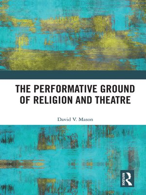 cover image of The Performative Ground of Religion and Theatre