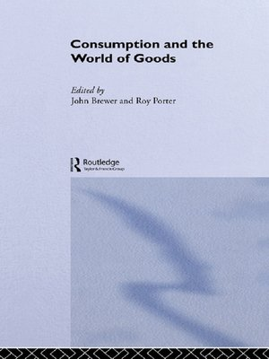 cover image of Consumption and the World of Goods