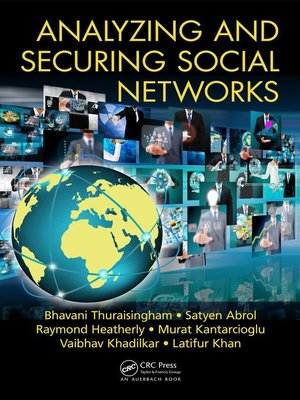 cover image of Analyzing and Securing Social Networks
