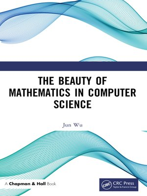 cover image of The Beauty of Mathematics in Computer Science