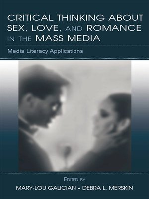 cover image of Critical Thinking About Sex, Love, and Romance in the Mass Media
