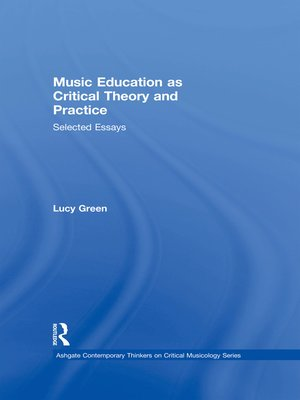 cover image of Music Education as Critical Theory and Practice